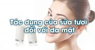 Tác dụng của sữa tươi đối với da mặt